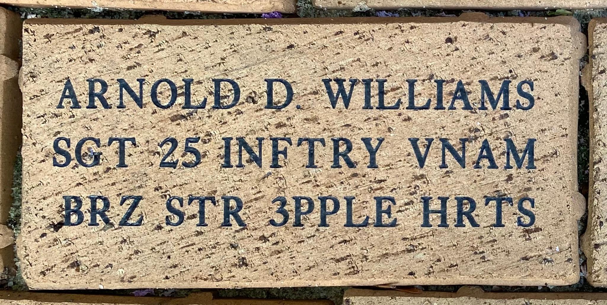 ARNOLD D. WILLIAMS SGT 25 INFTRY VNAM BRZ STR 3PPLE HRTS