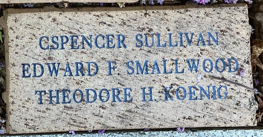 C.SPENCER SULLIVAN EDWARD F. SMALLWOOD THEODORE H. KOENIG