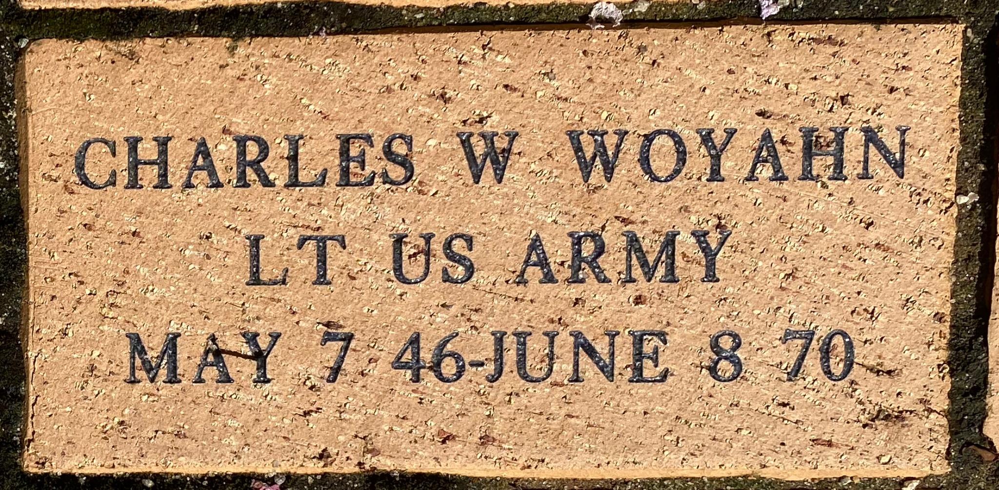 CHARLES W WOYAHN LT US ARMY MAY 7 46-JUNE 8 70