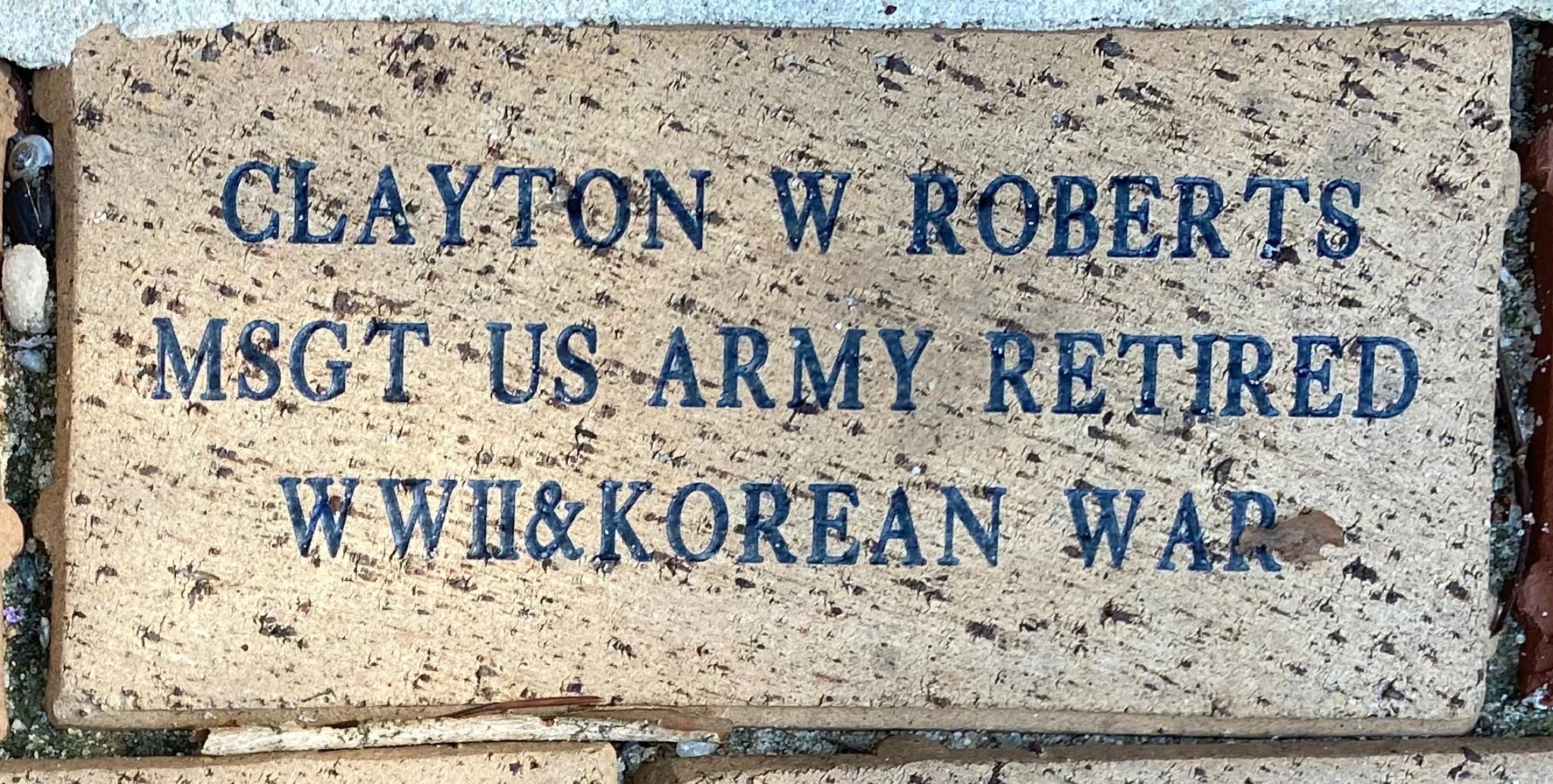 CLAYTON W ROBERTS MSGT US ARMY RETIRED WWII&KOREAN WAR
