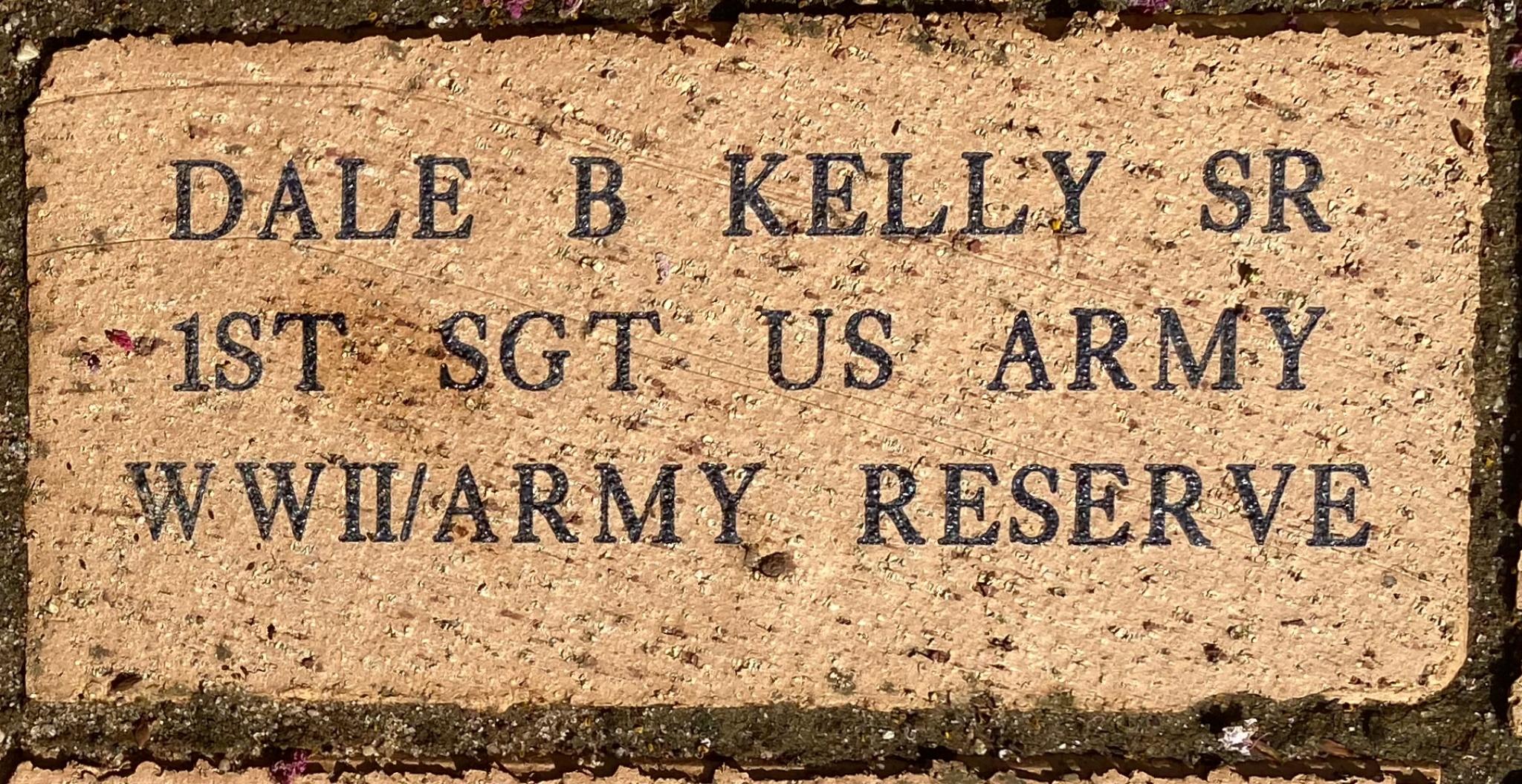 DALE B KELLY SR 1ST SGT US ARMY WWII/ARMY RESERVE