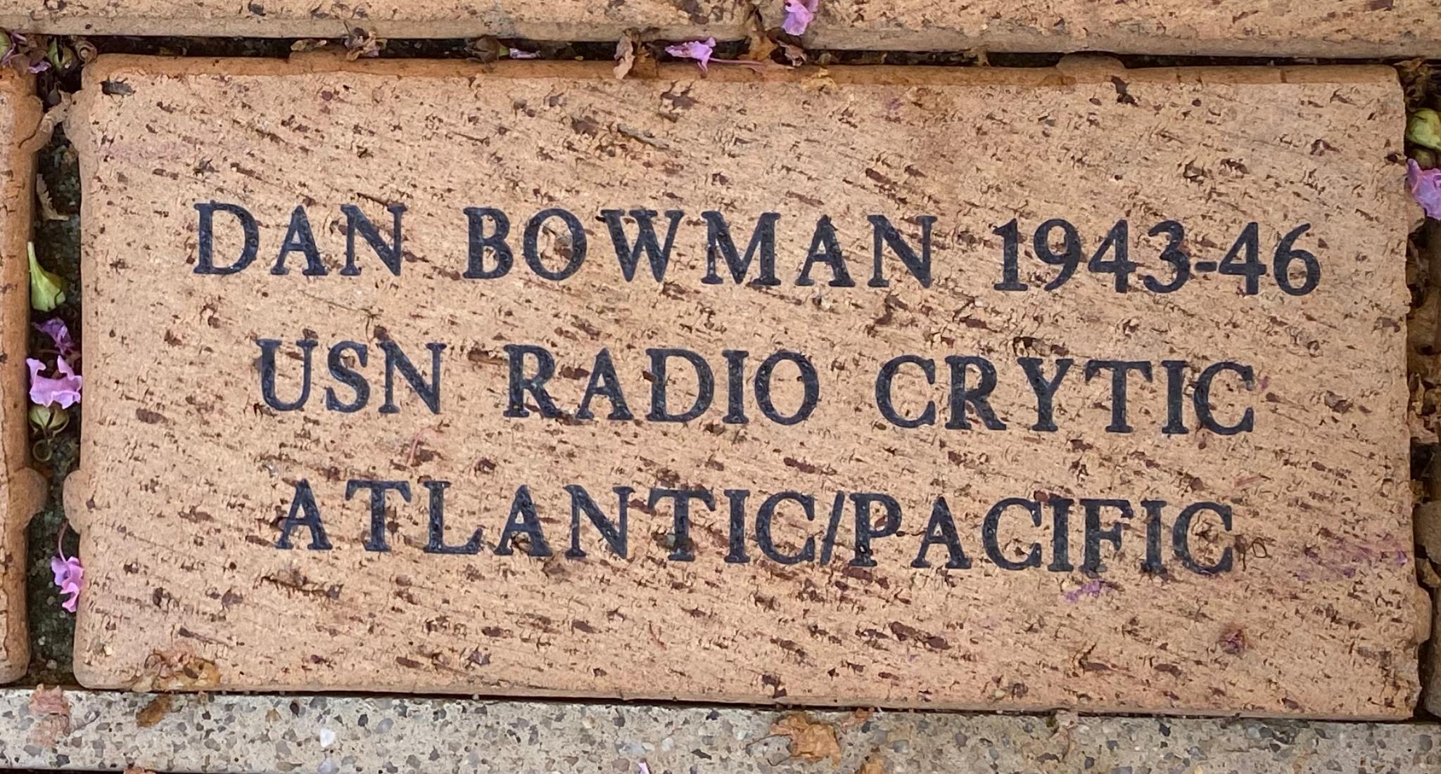 DAN BOWMAN 1943-46 USN RADIO CRYTIC ATLANTIC/PACIFIC