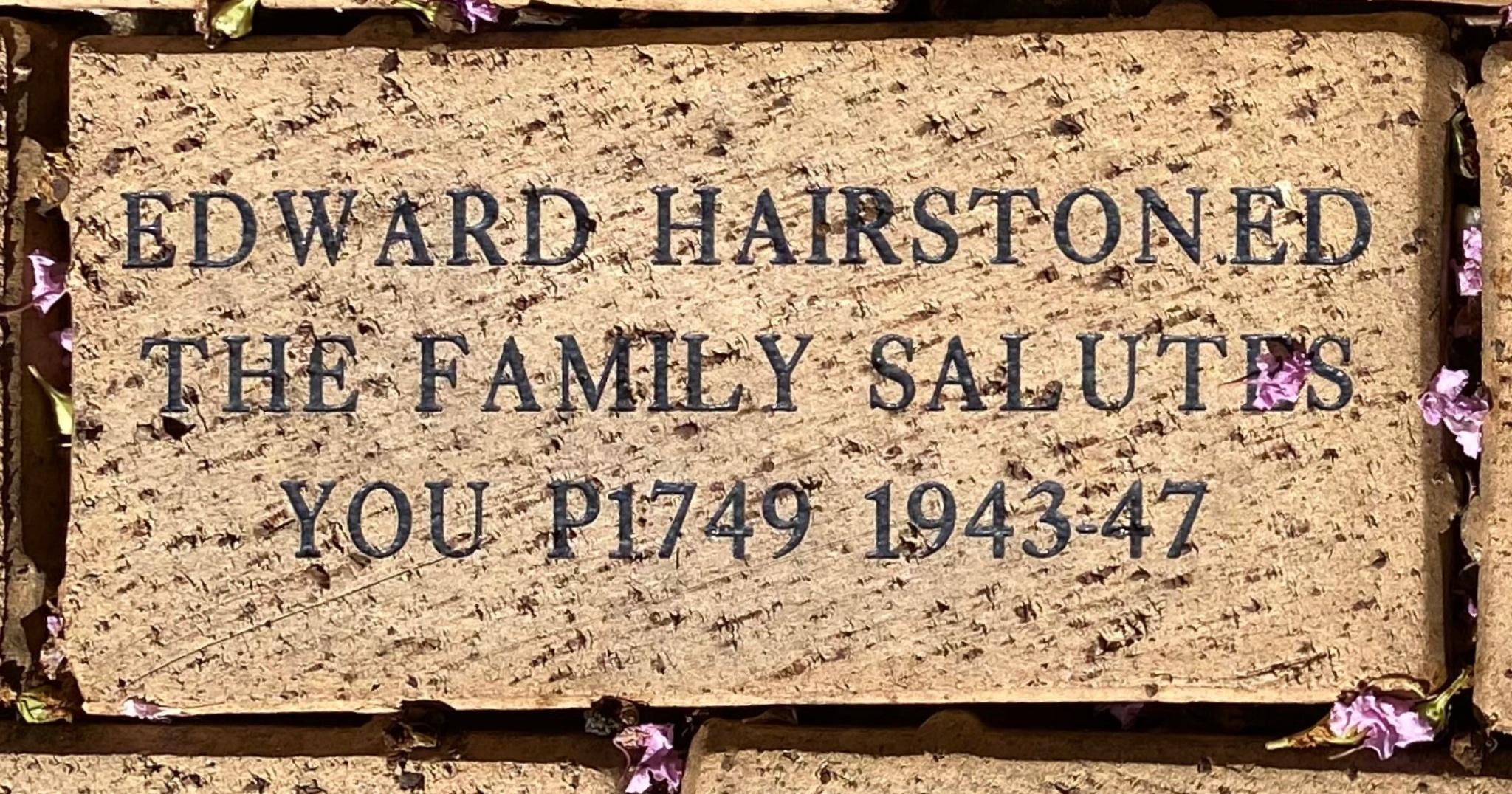 EDWARD HAIRSTON, ED THE FAMILY SALUTES YOU P1749 1943-47