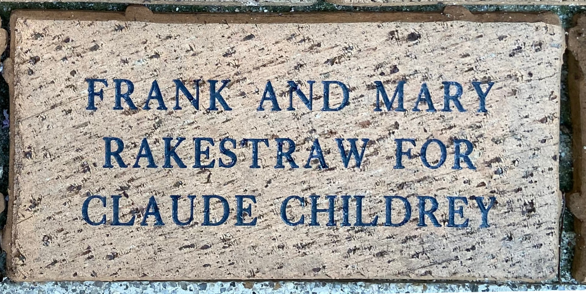 FRANK AND MARY  RAKESTRAW FOR CLAUDE CHILDREY