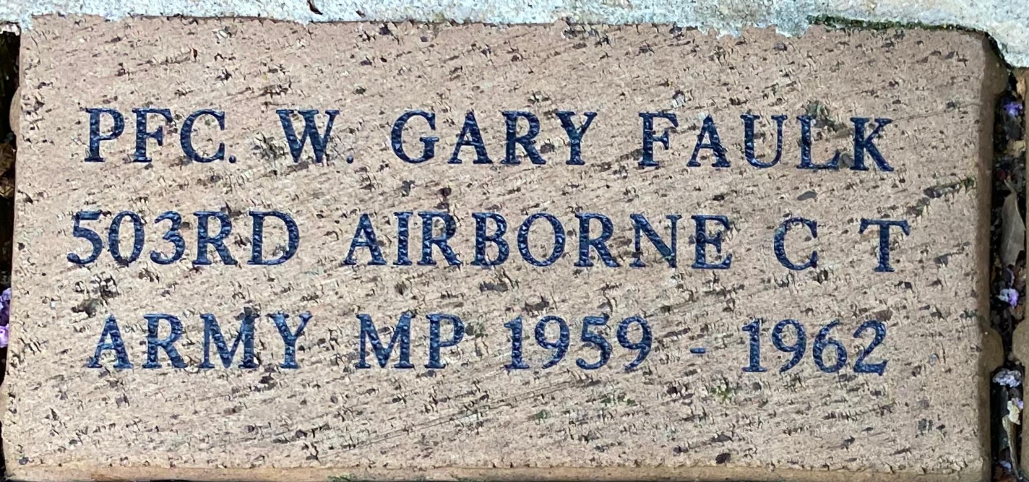 PFC W. GARY FAULK 503RD AIRBORNE C T ARMY MP 1959 – 1962