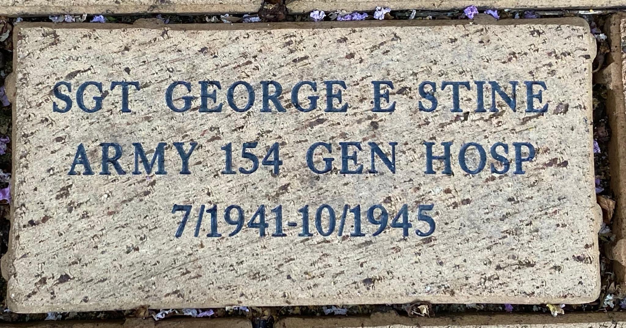 SGT GEORGE E STINE ARMY 154 GEN HOSP 7/1941-10/1945