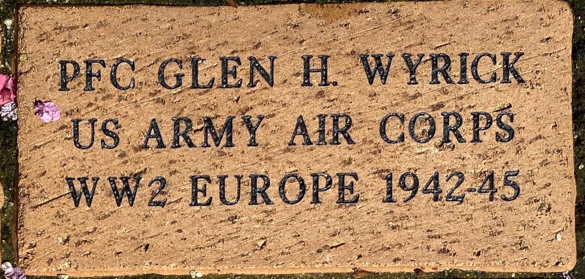 PFC GLEN H. WYRICK US ARMY AIR CORPS WW2 EUROPE 1942-45
