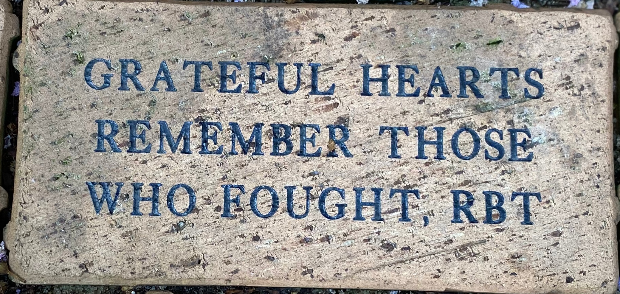 GRATEFUL HEARTS REMEMBER THOSE WHO FOUGHT, RBT