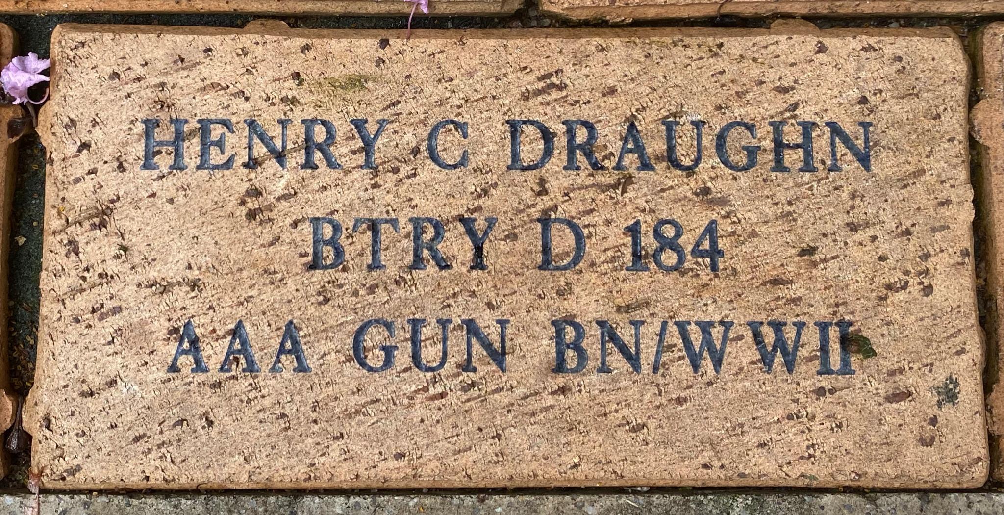HENRY C DRAUGHN BTRY D 184 AAA GUN BN/WWII