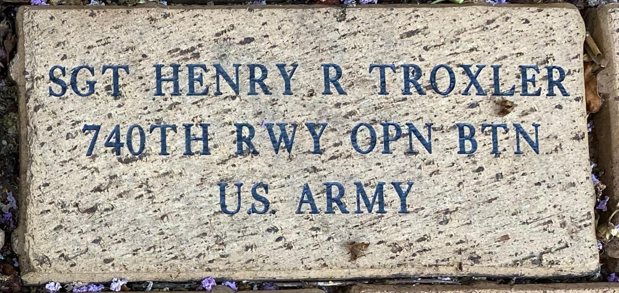 SGT HENRY R TROXLER 740TH RWY OPN BTN U.S. ARMY