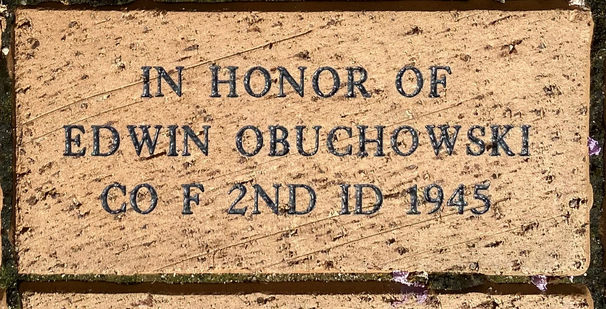 IN HONOR OF EDWIN OBUCHOWSKI CO F 2ND ID 1945