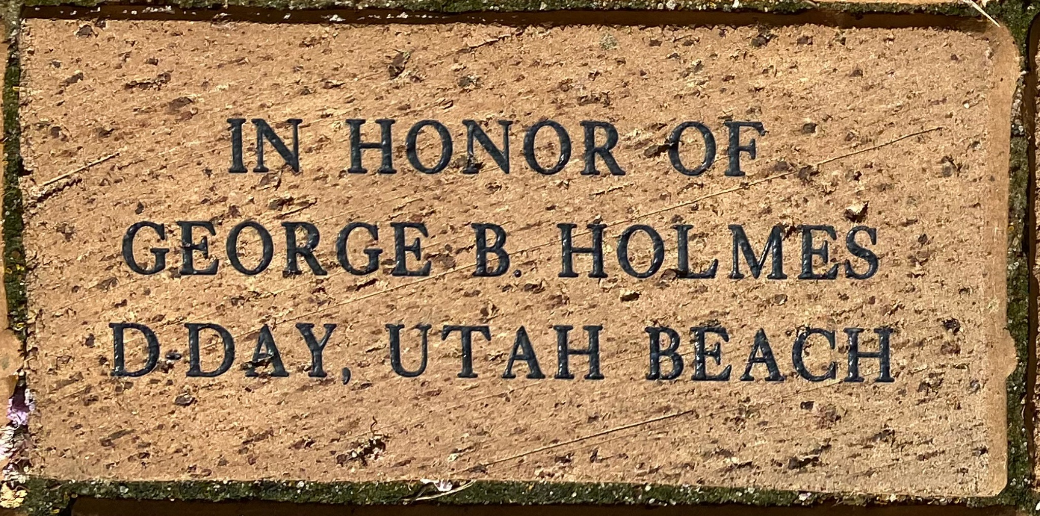 IN HONOR OF GEORGE B. HOLMES D-DAY, UTAH BEACH
