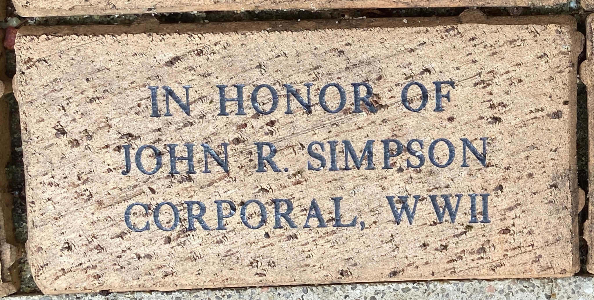 IN HONOR OF  JOHN R. SIMPSON CORPORAL, WWII