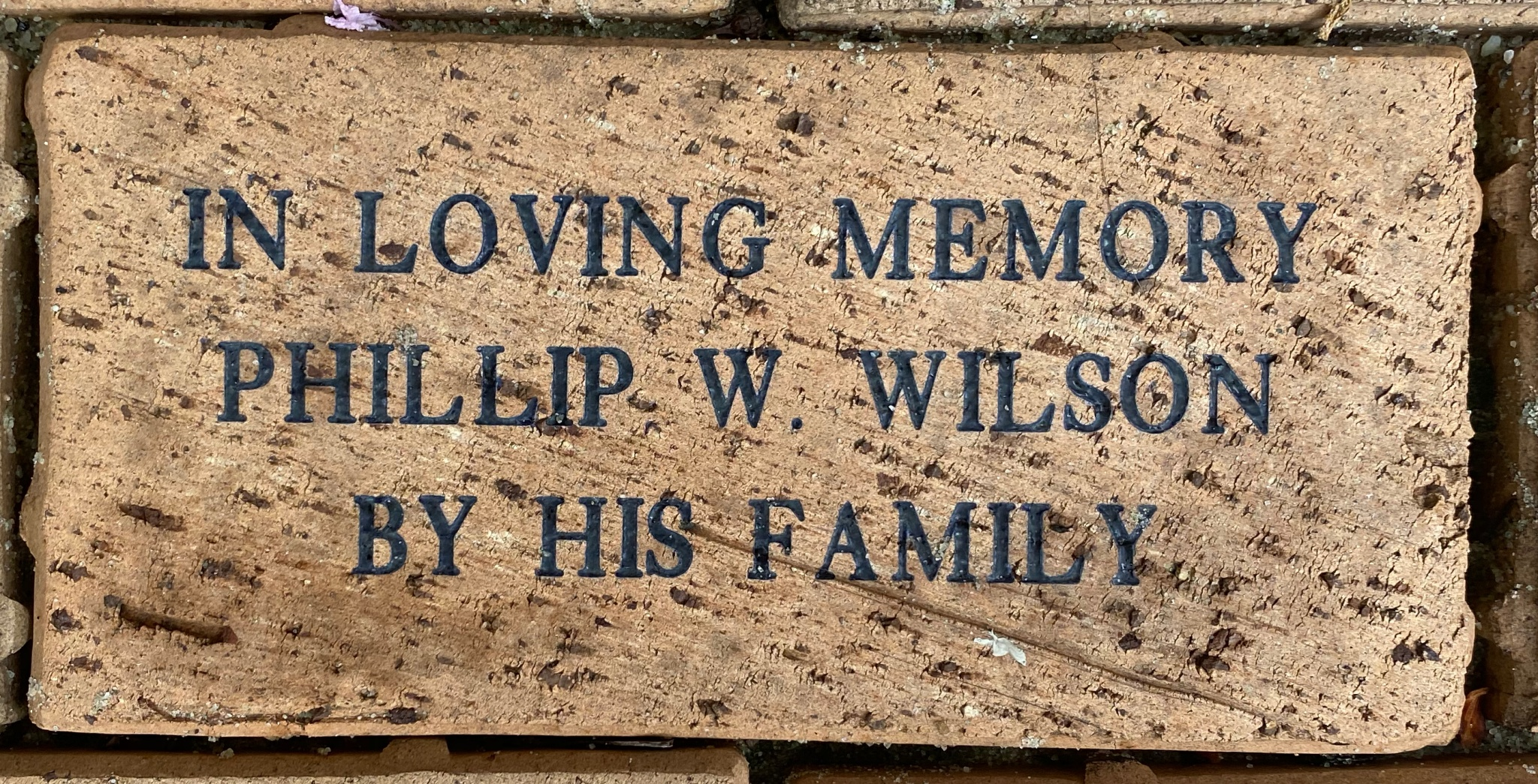 IN LOVING MEMORY PHILLIP W. WILSON BY HIS FAMILY