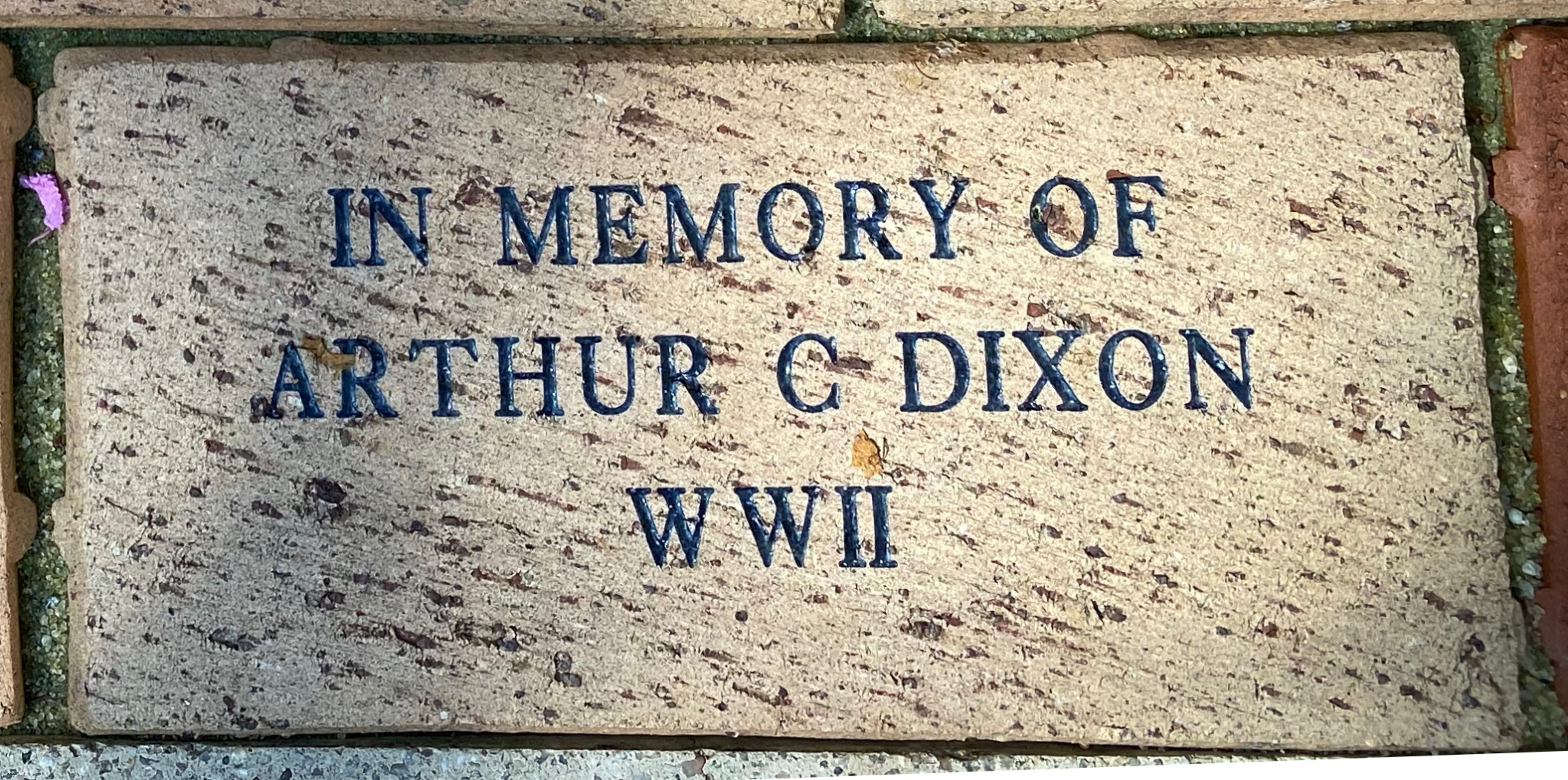 IN MEMORY OF  ARTHUR C DIXON WWII