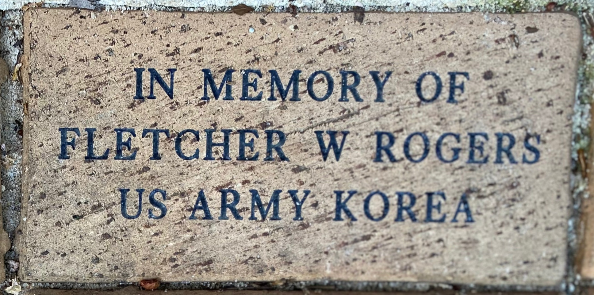 IN MEMORY OF  FLETCHER W ROGERS US ARMY KOREA