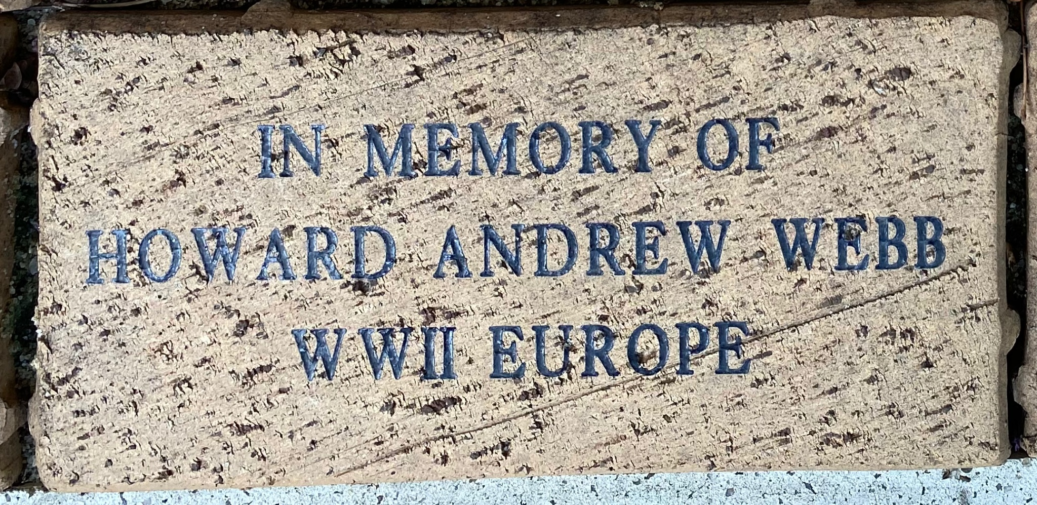 IN MEMORY OF  HOWARD ANDREW WEBB WWII EUROPE