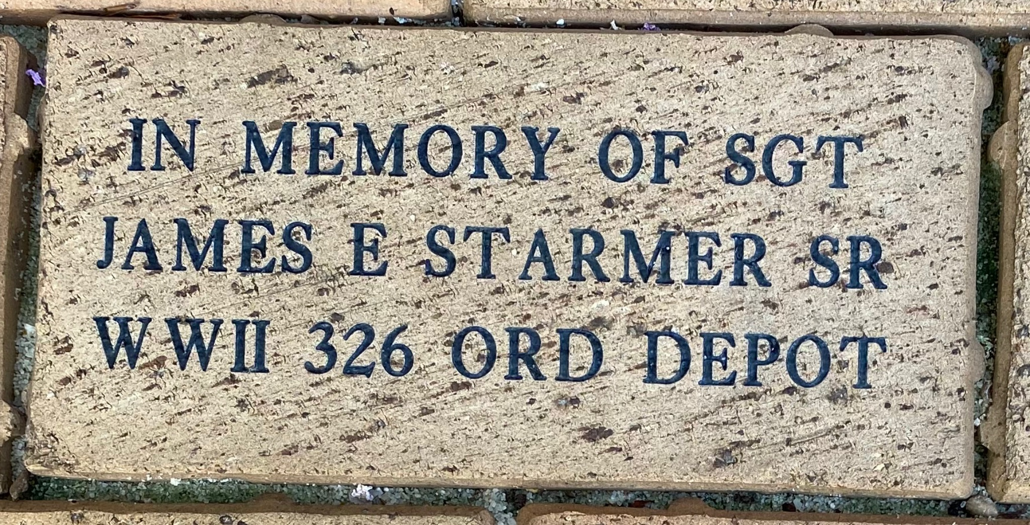 IN MEMORY OF SGT  JAMES E STARMER SR  WWII 326 ORD DEPOT