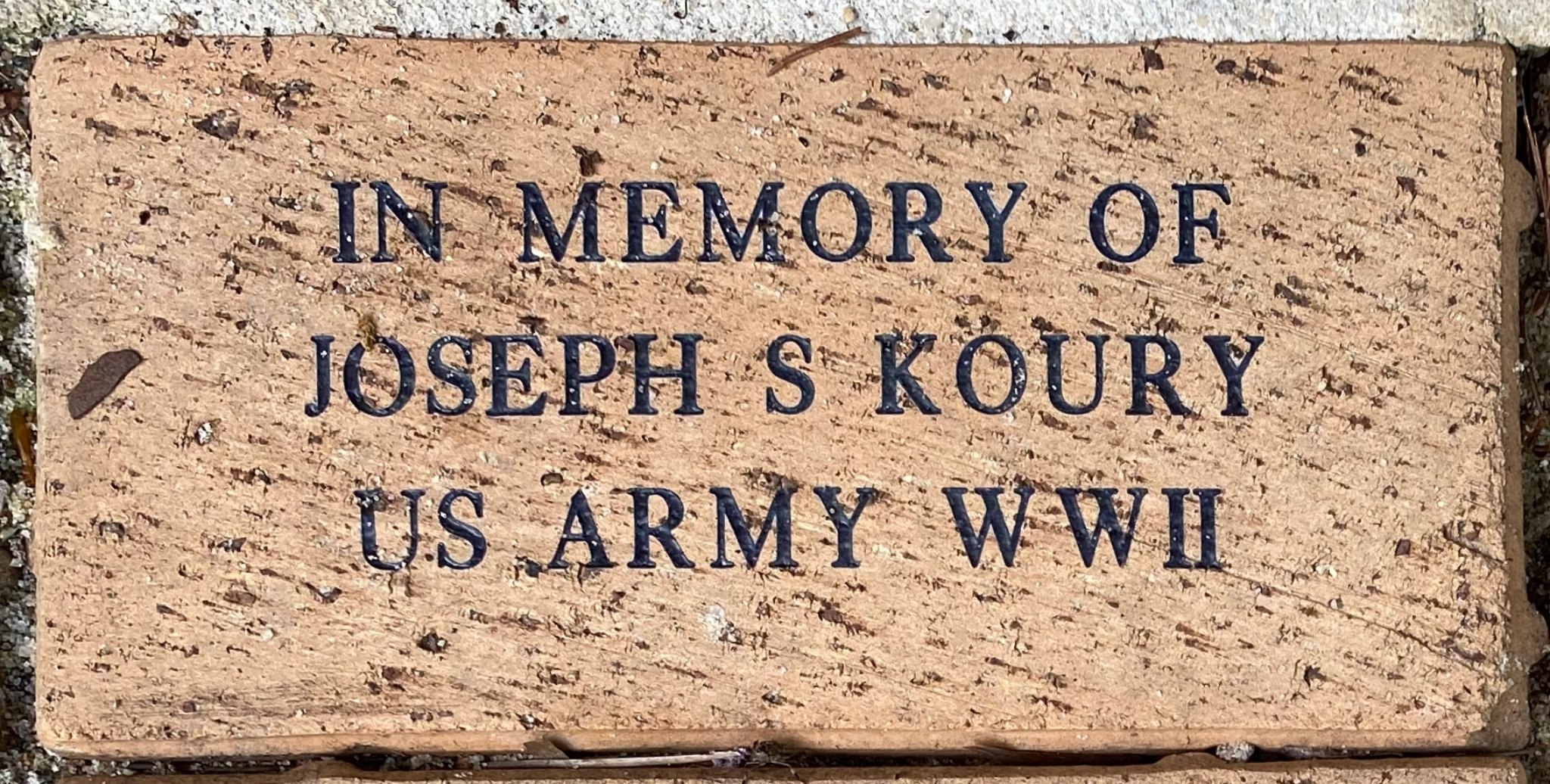 IN MEMORY OF  JOSEPH S KOURY US ARMY WWII
