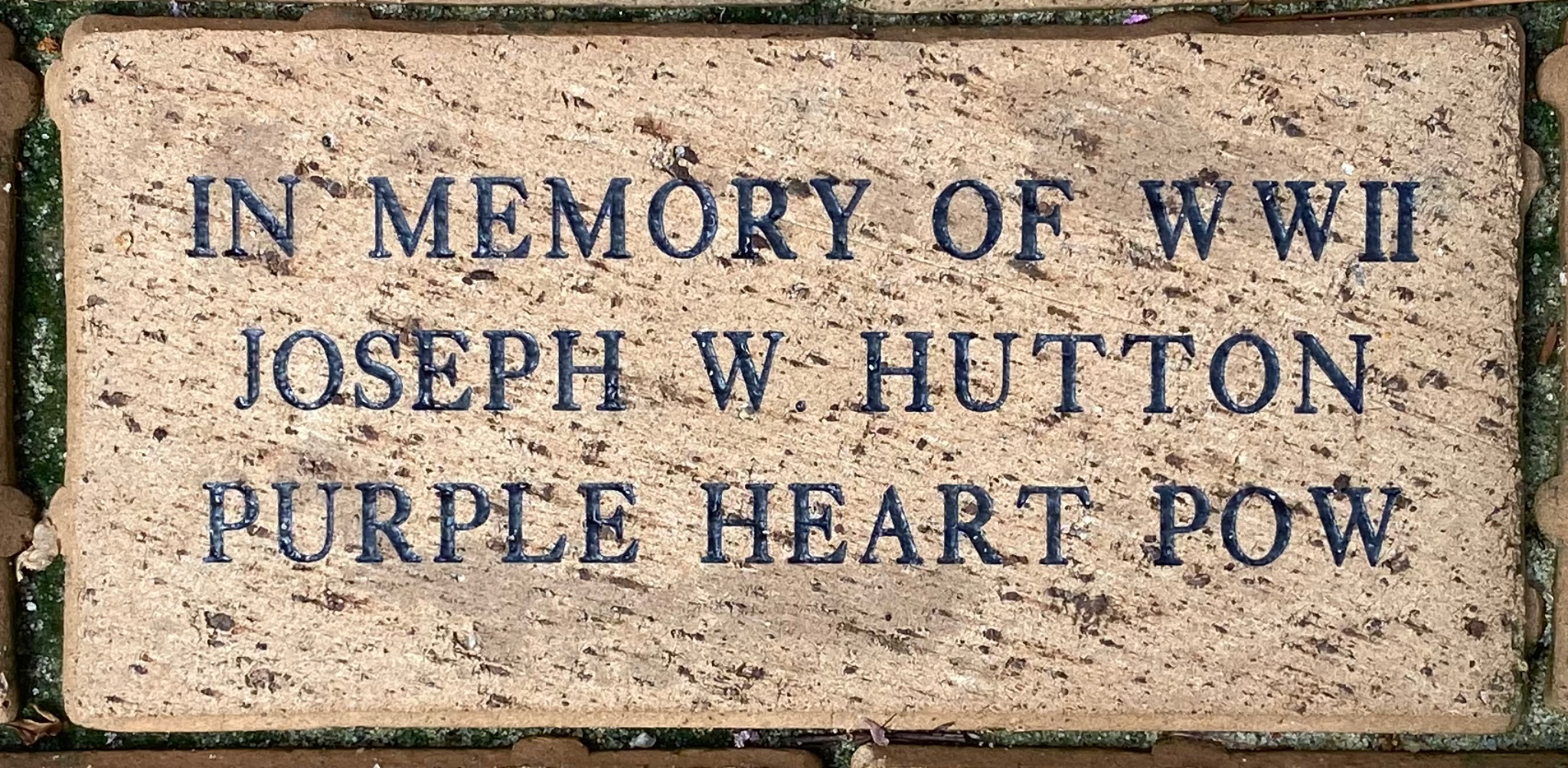 IN MEMORY OF WWII  JOSEPH W. HUTTON PURPLE HEART POW