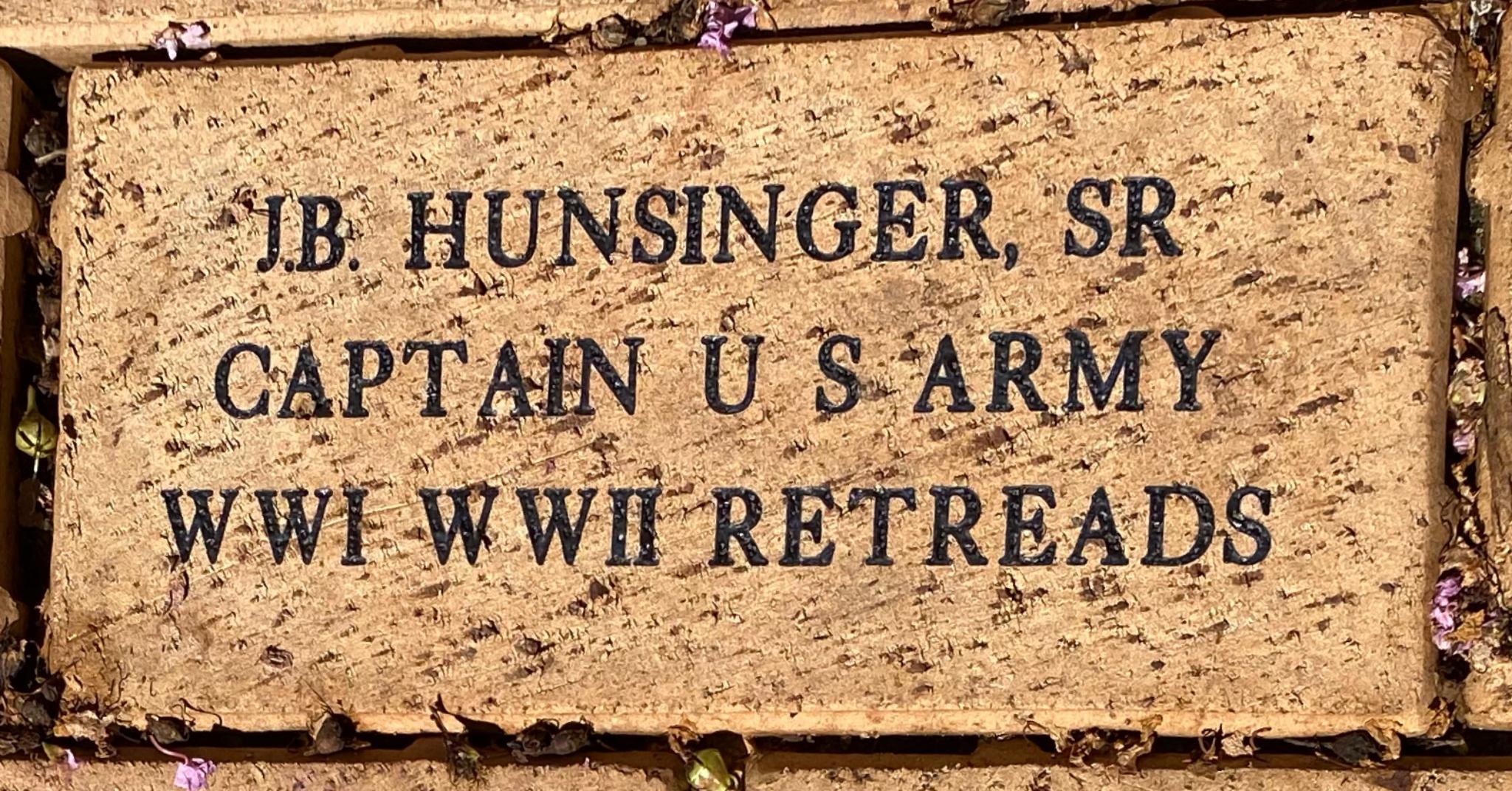 J.B. HUNSINGER, SR CAPTAIN U S ARMY WWI WWII RETREADS
