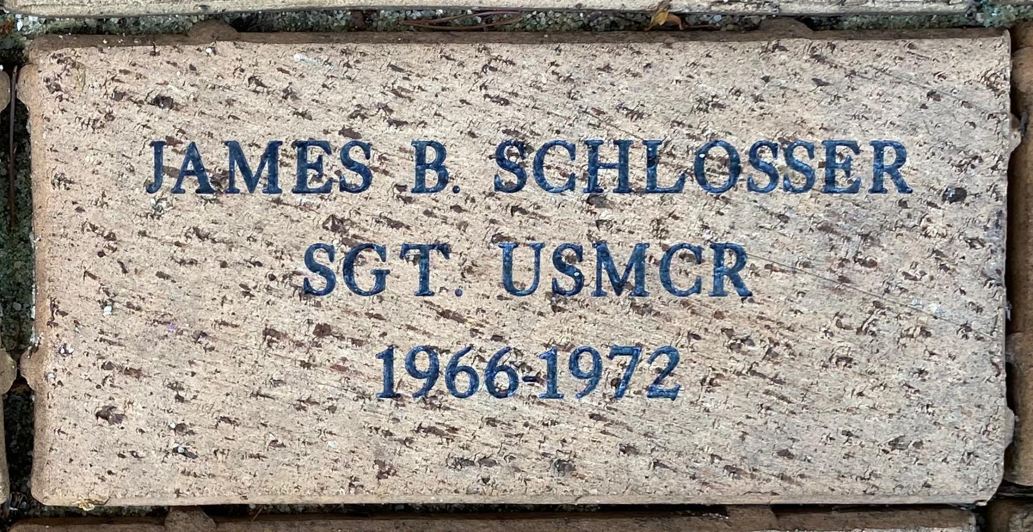 JAMES B. SCHLOSSER SGT. USMCR 1966-1972
