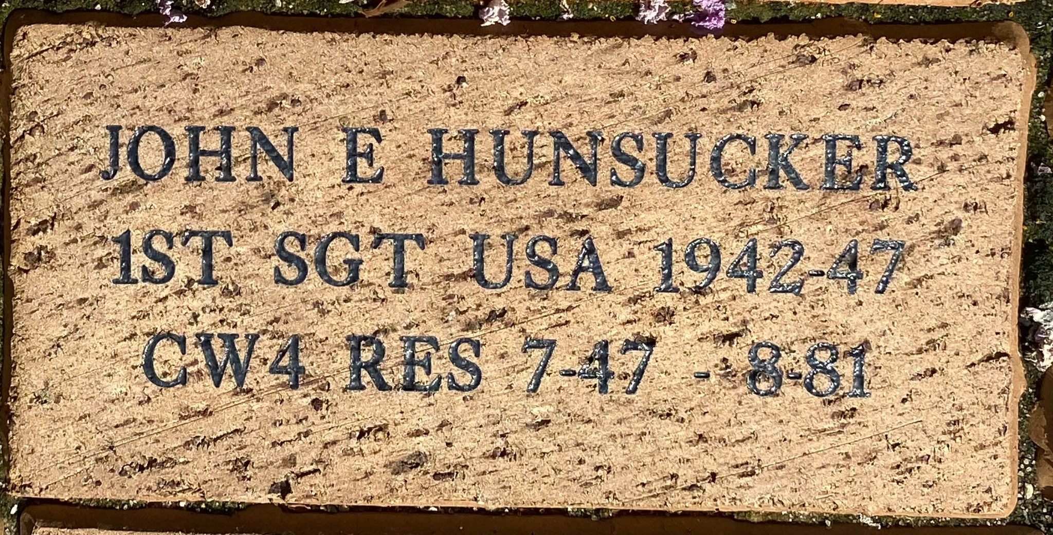 JOHN E HUNSUCKER 1ST SGT USA 1942-47 CW4 RES 7-47 – 8-81