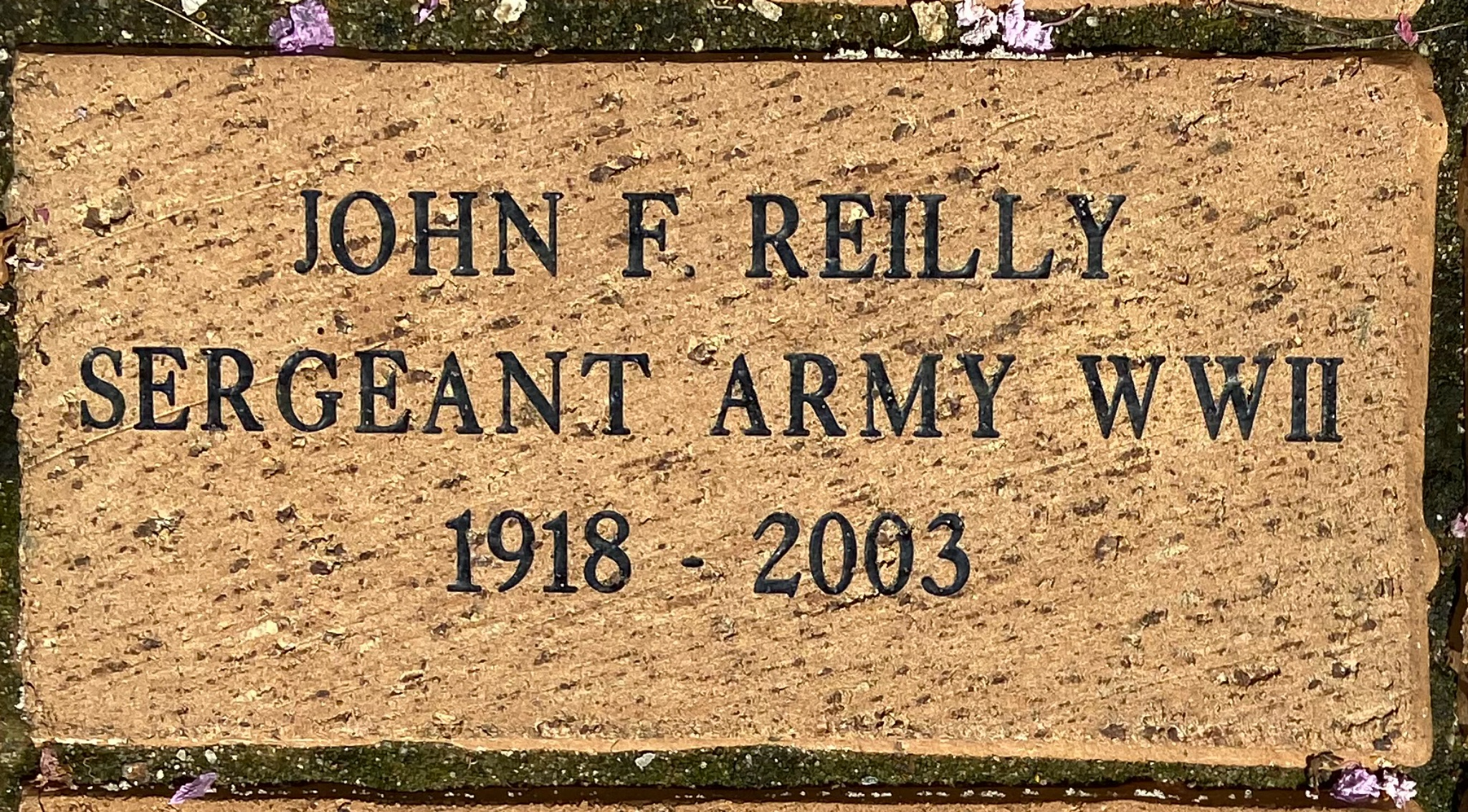 JOHN F. REILLY SERGEANT ARMY WWII 1918 – 2003