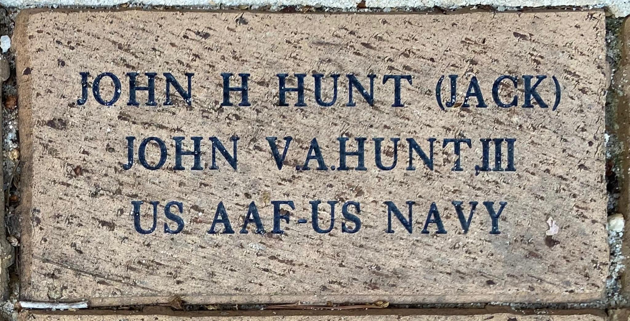 JOHN H HUNT (JACK) JOHN V.A. HUNT III US AAF- US NAVY