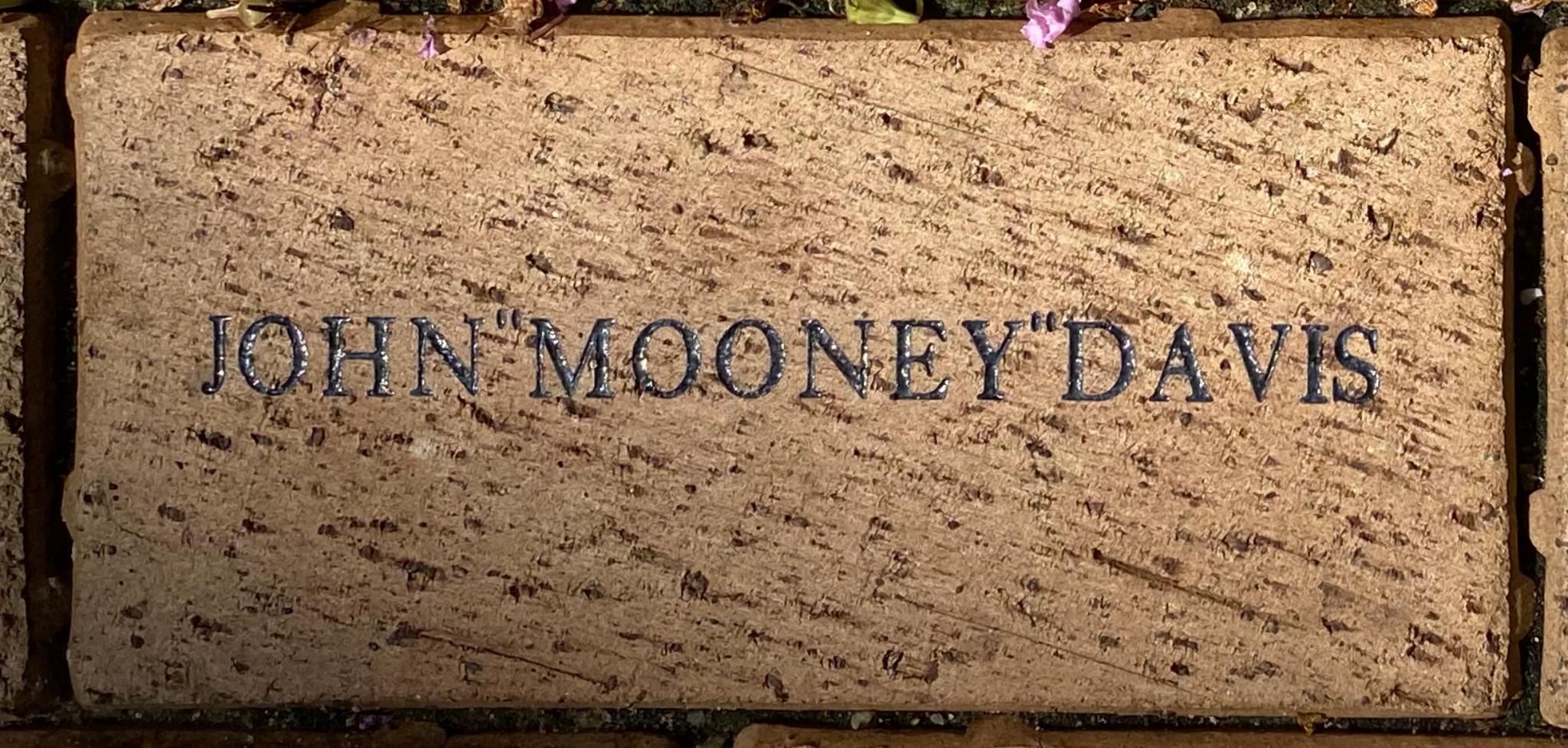 "JOHN ""MOONEY"" DAVIS"