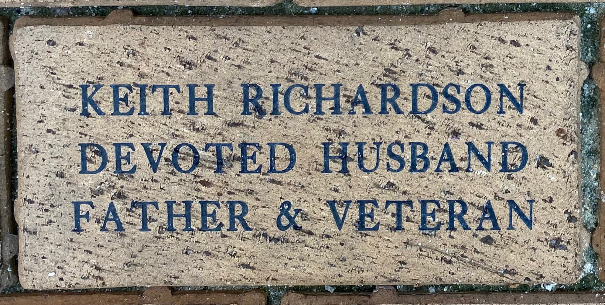 KEITH RICHARDSON DEVOTED HUSBAND FATHER & VETERAN