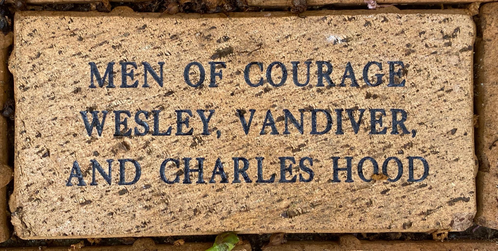 MEN OF COURAGE WESLEY, VANDIVER,  AND CHARLES HOOD