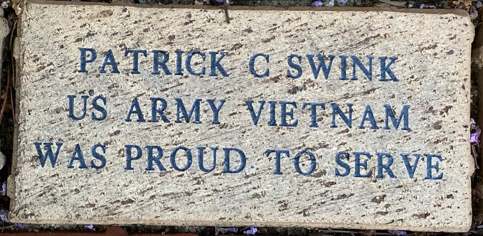 PATRICK C SWINK US ARMY VIETNAM WAS PROUD TO SERVE