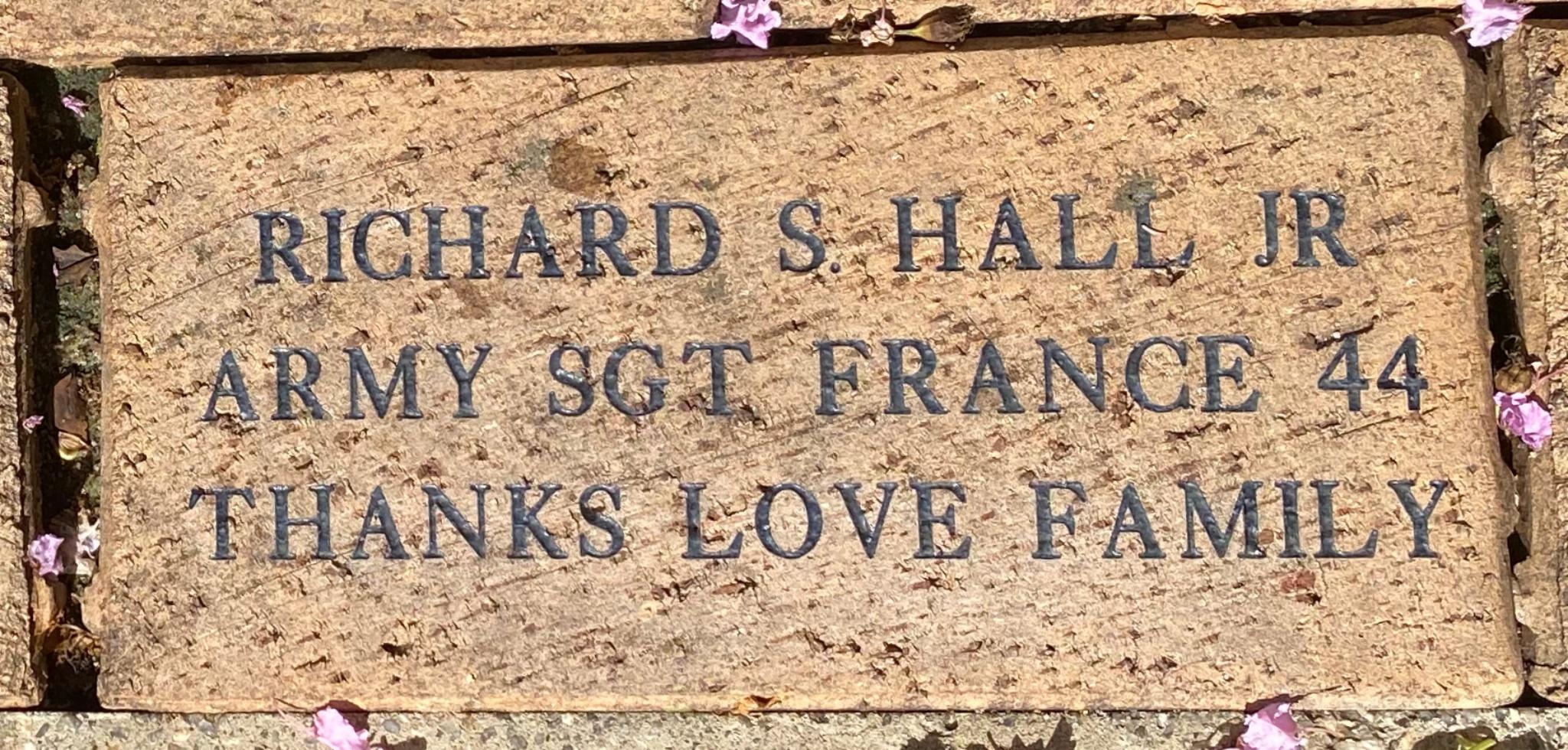 RICHARD S HALL JR ARMY SGT FRANCE 44 THANKS LOVE FAMILY