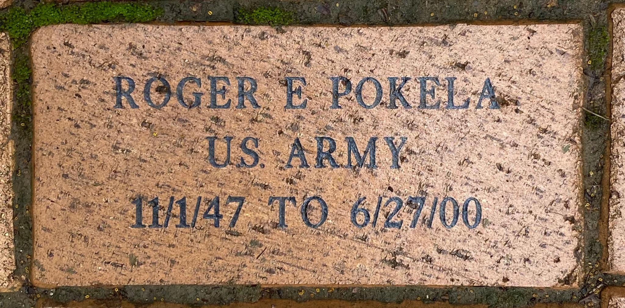 ROGER E POKELA U.S. ARMY 11/1/47 TO 6/27/00