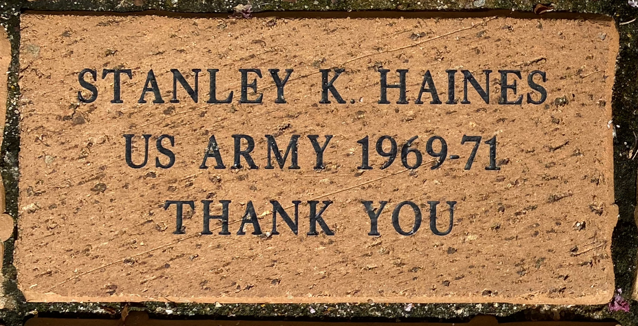 STANLEY K. HAINES US ARMY 1969-1971 THANK YOU