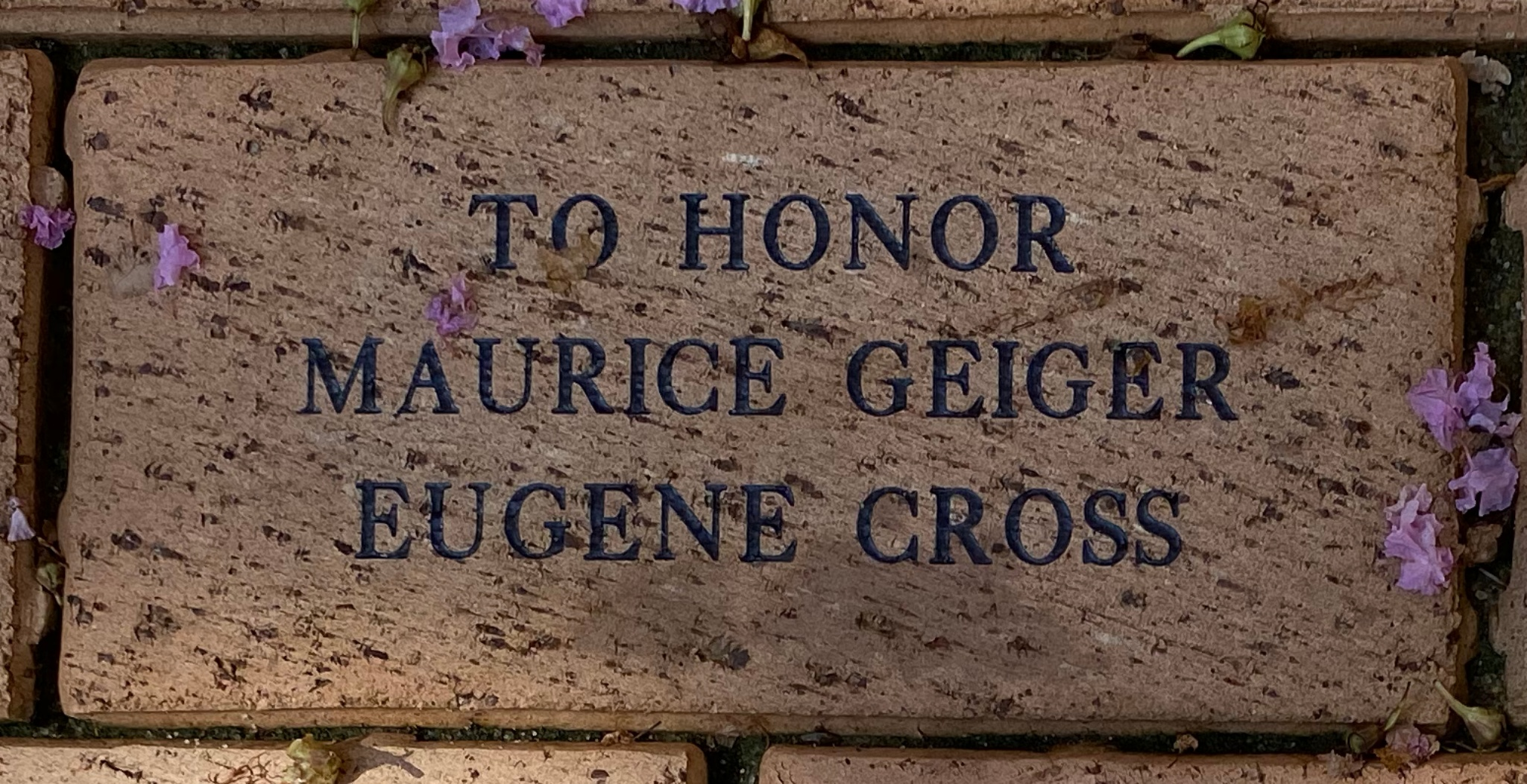 TO HONOR  MARUICE GEIGER EUGENE CROSS