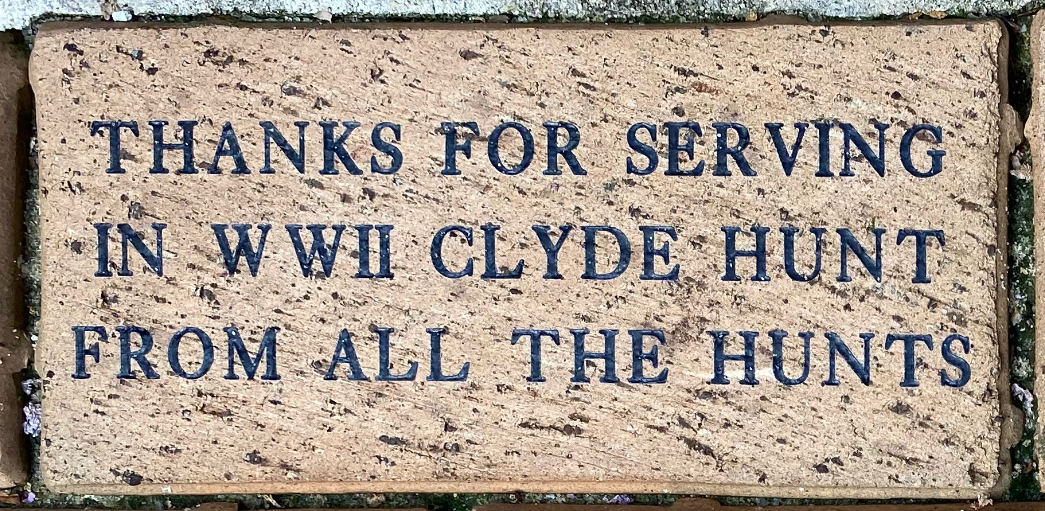 THANKS FOR SERVING IN WWII CLYDE HUNT FROM ALL THE HUNTS
