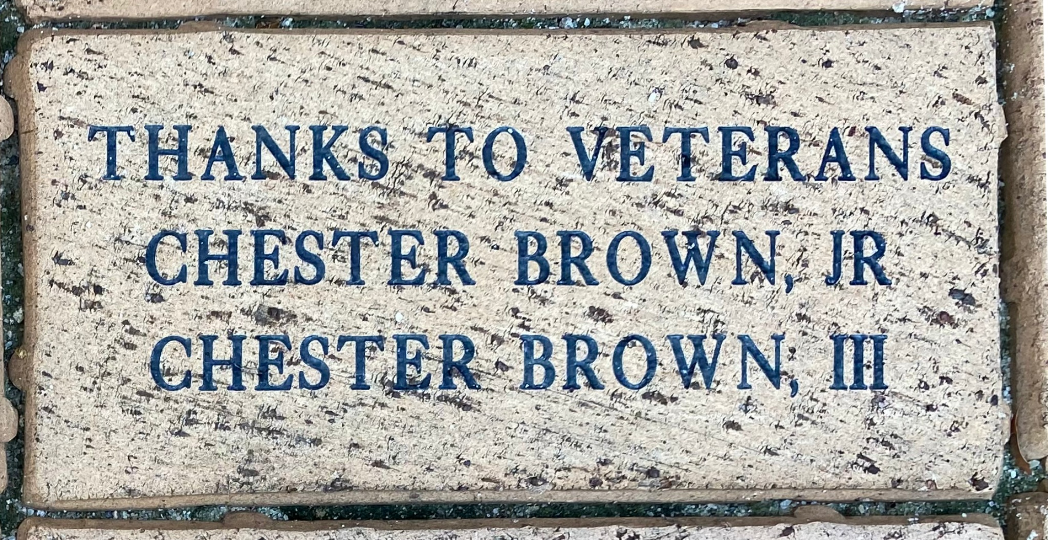 THANKS TO VETERANS CHESTER BROWN, JR CHESTER BROWN, III