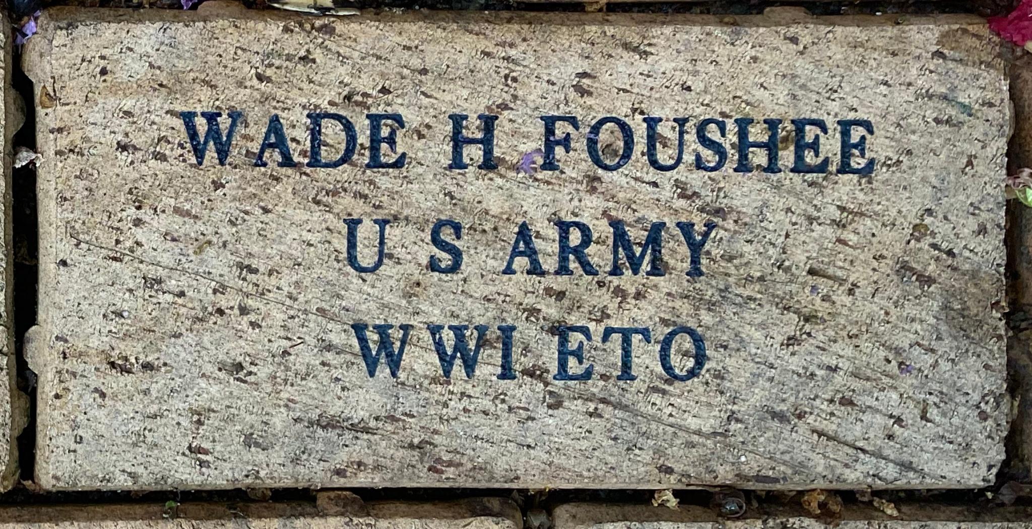 WADE H FOUSHEE U S ARMY WWI ETO