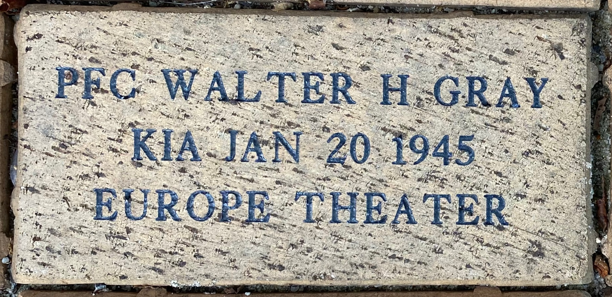 PFC WALTER H GRAY KIA JAN 20 1945 EUROPEAN THEATER