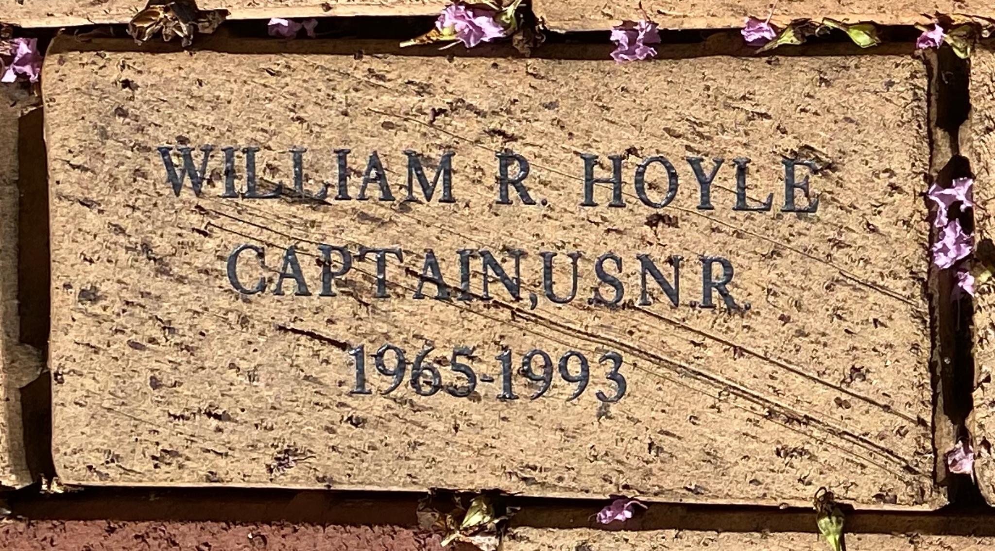 WILLIAM R. HOYLE CAPTAIN, U.S.N.R. 1965-1993