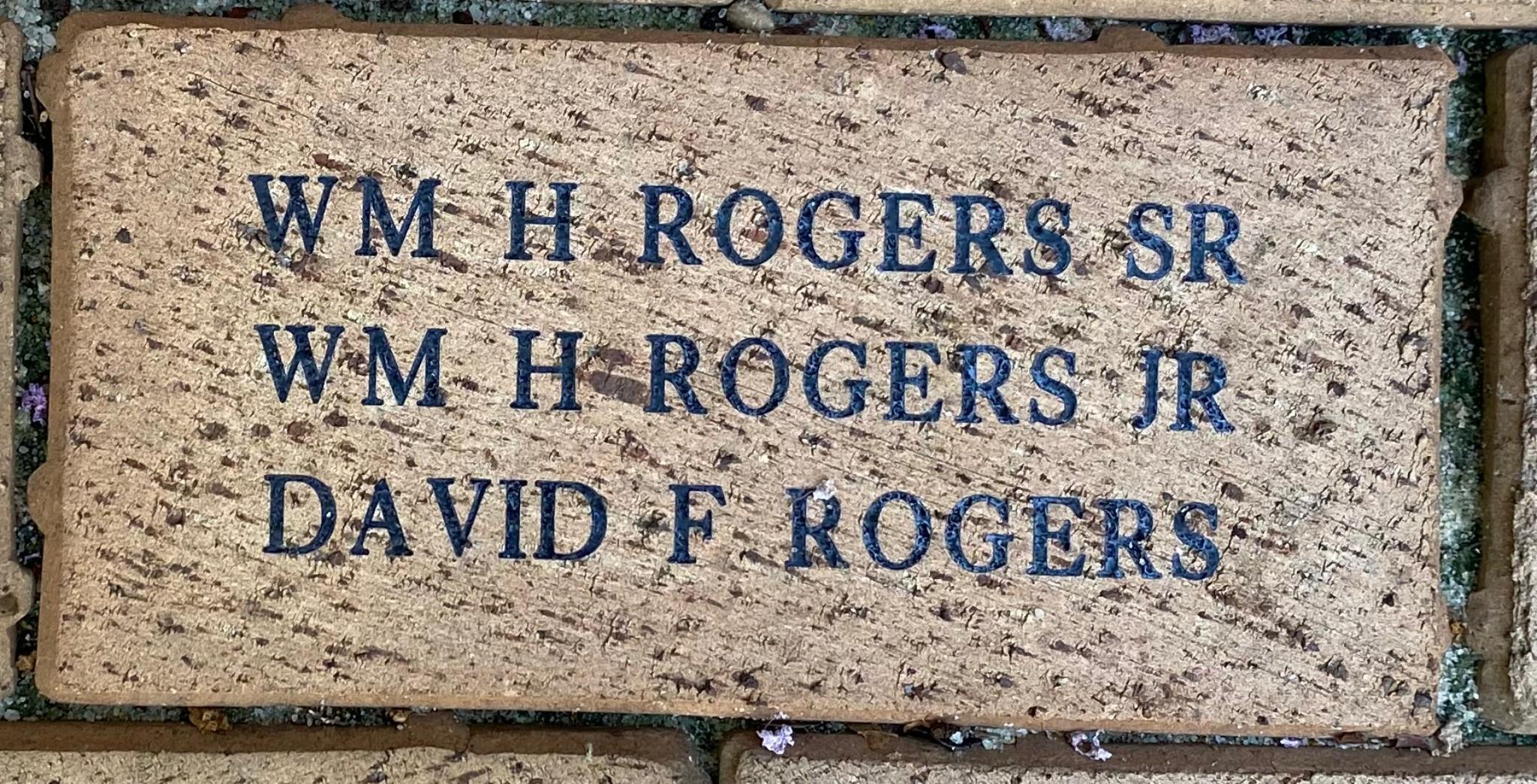 WM H ROGERS SR WM H ROGERS JR DAVID F ROGERS