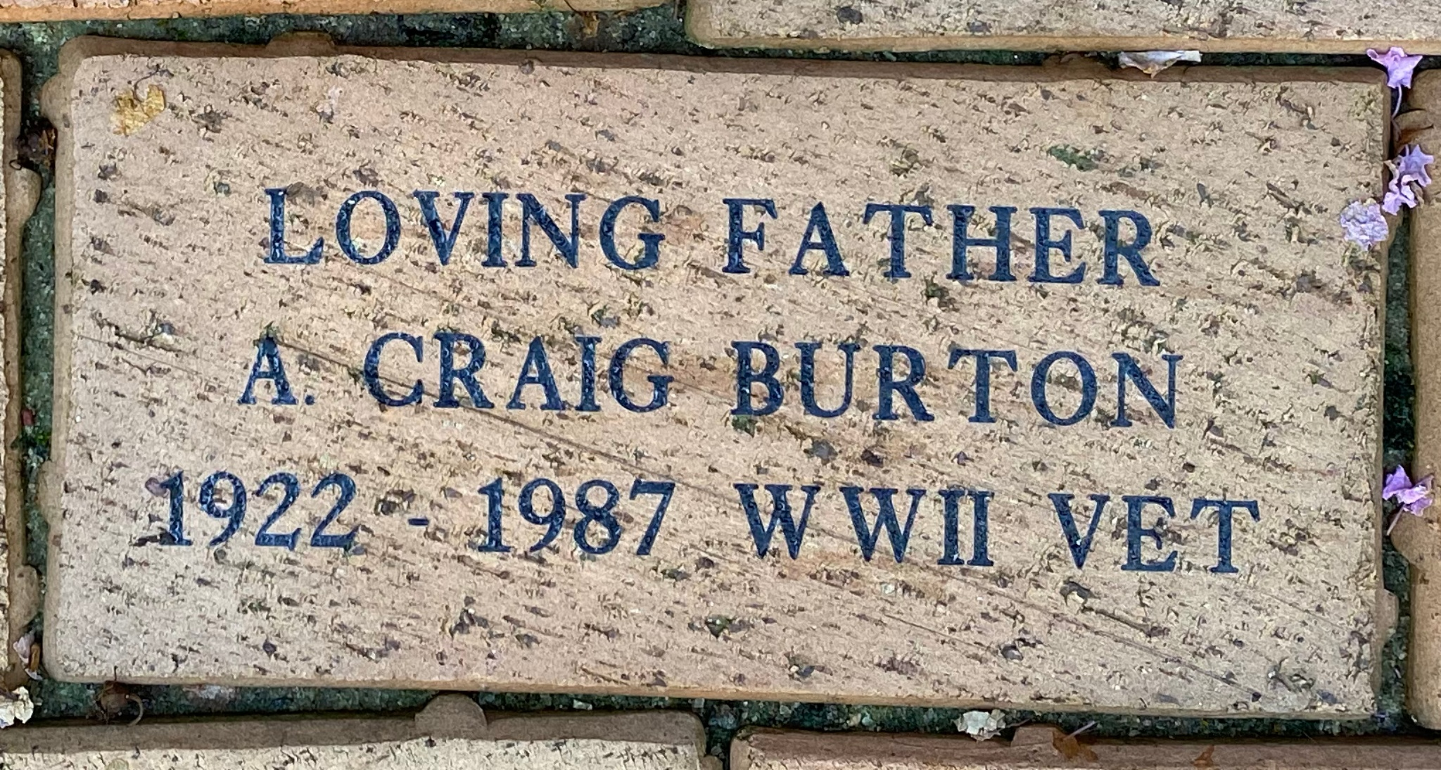 LOVING FATHER A. CRAIG BURTON 1922 – 1987 WWII VET