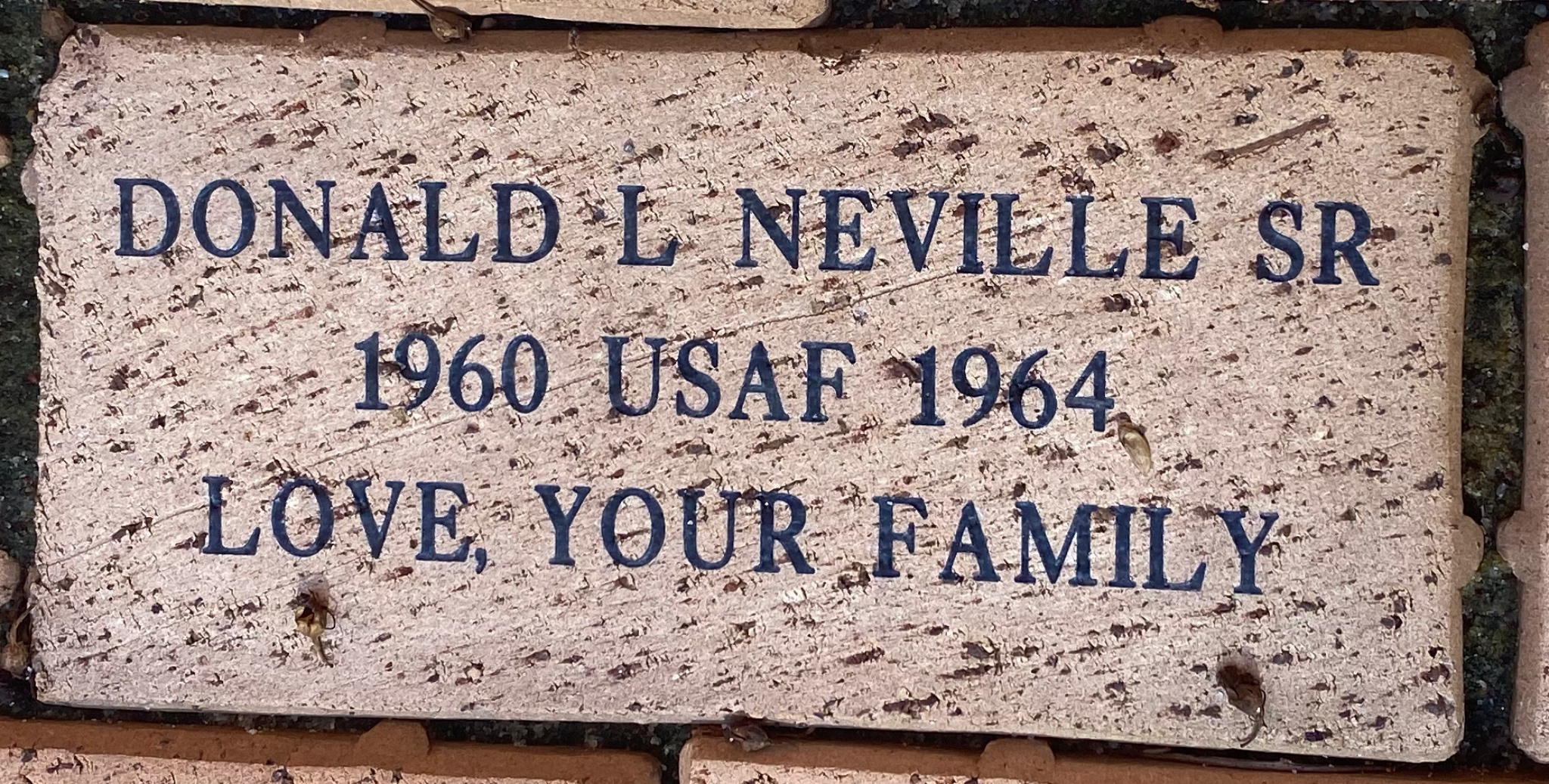 DONALD L NEVILLE SR 1960 USAF 1964 LOVE, YOUR FAMILY