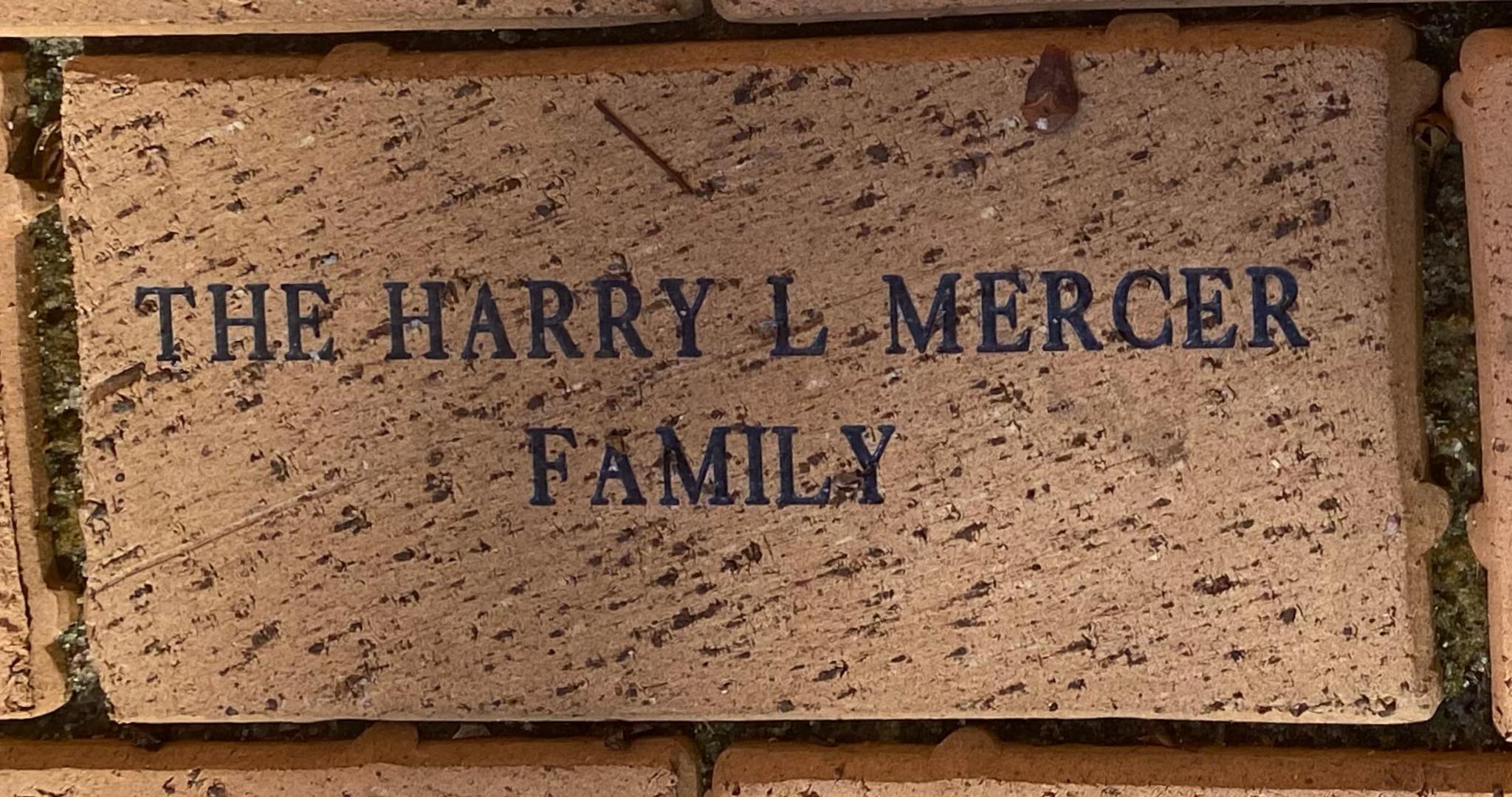 THE HARRY L. MERCER  FAMILY