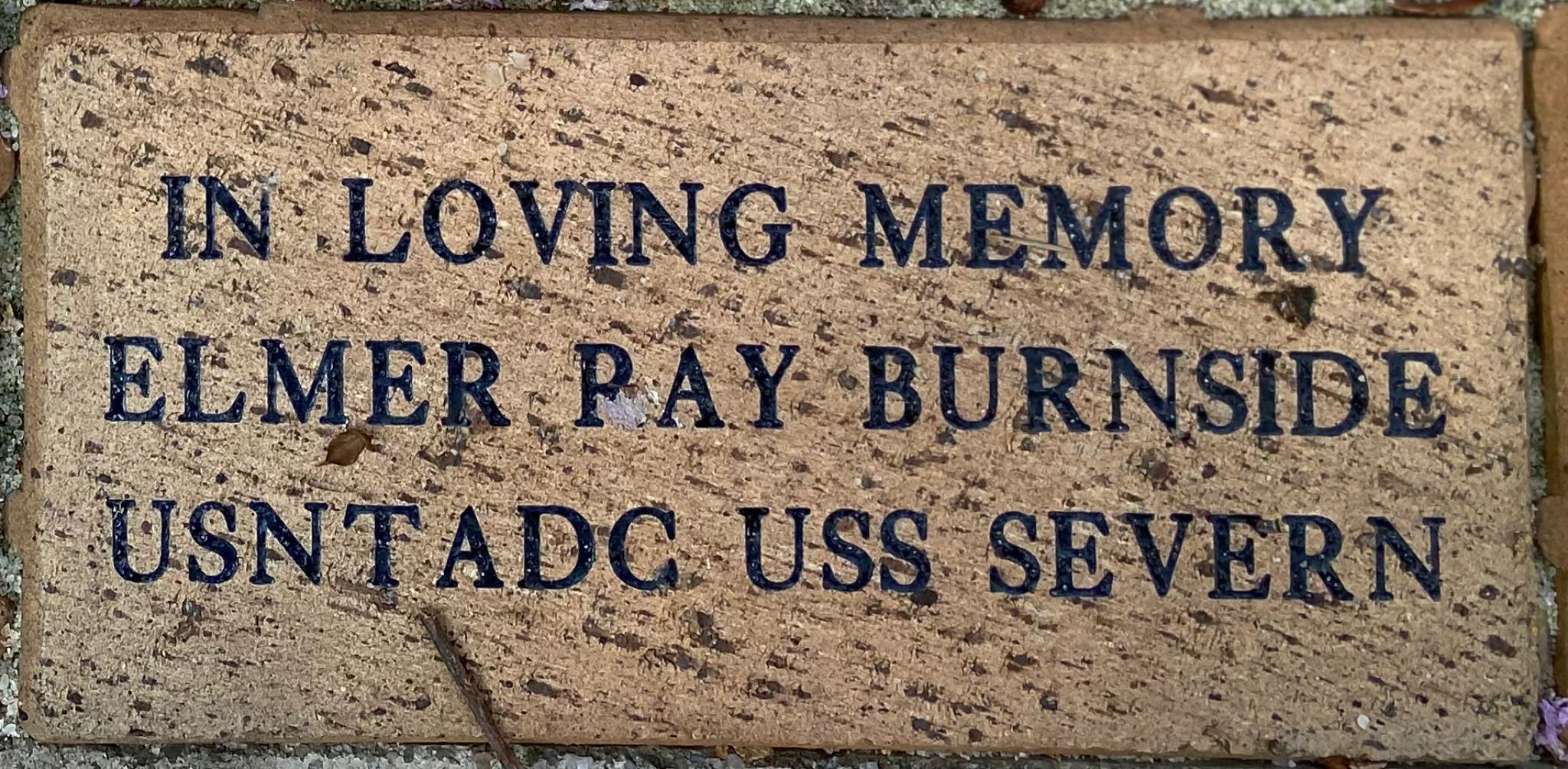 IN LOVING MEMORY  ELMER RAY BURNSIDE USNTADC USS SEVERN