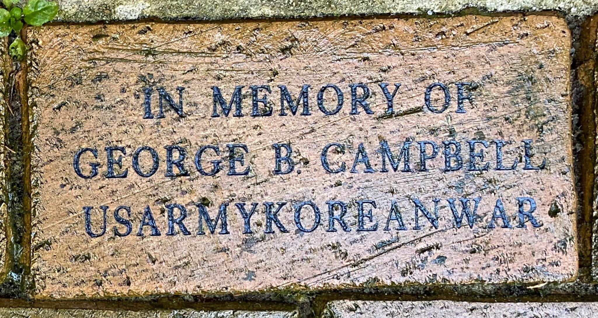 IN MEMORY OF  GEORGE B. CAMPBELL USARMYKOREANWAR