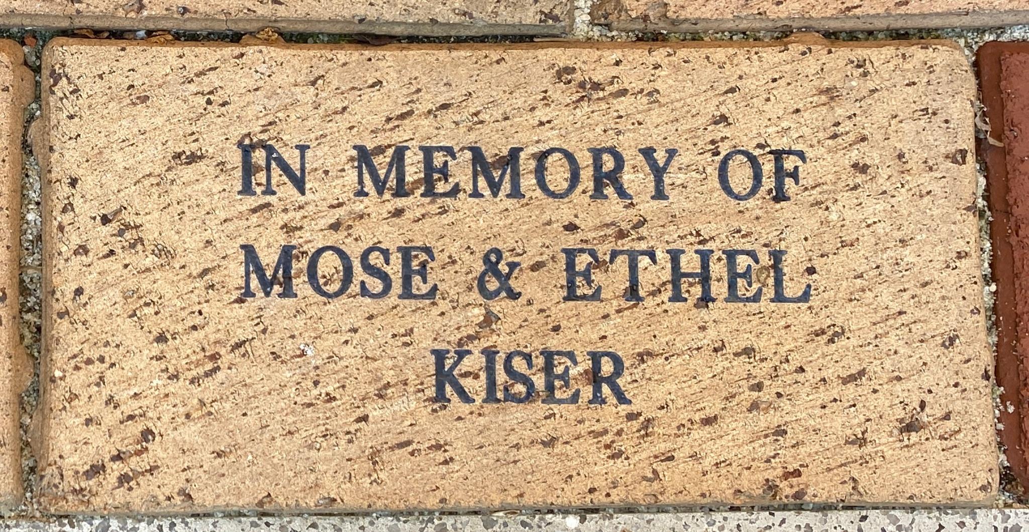 IN MEMORY OF  MOSE & ETHEL  KISER