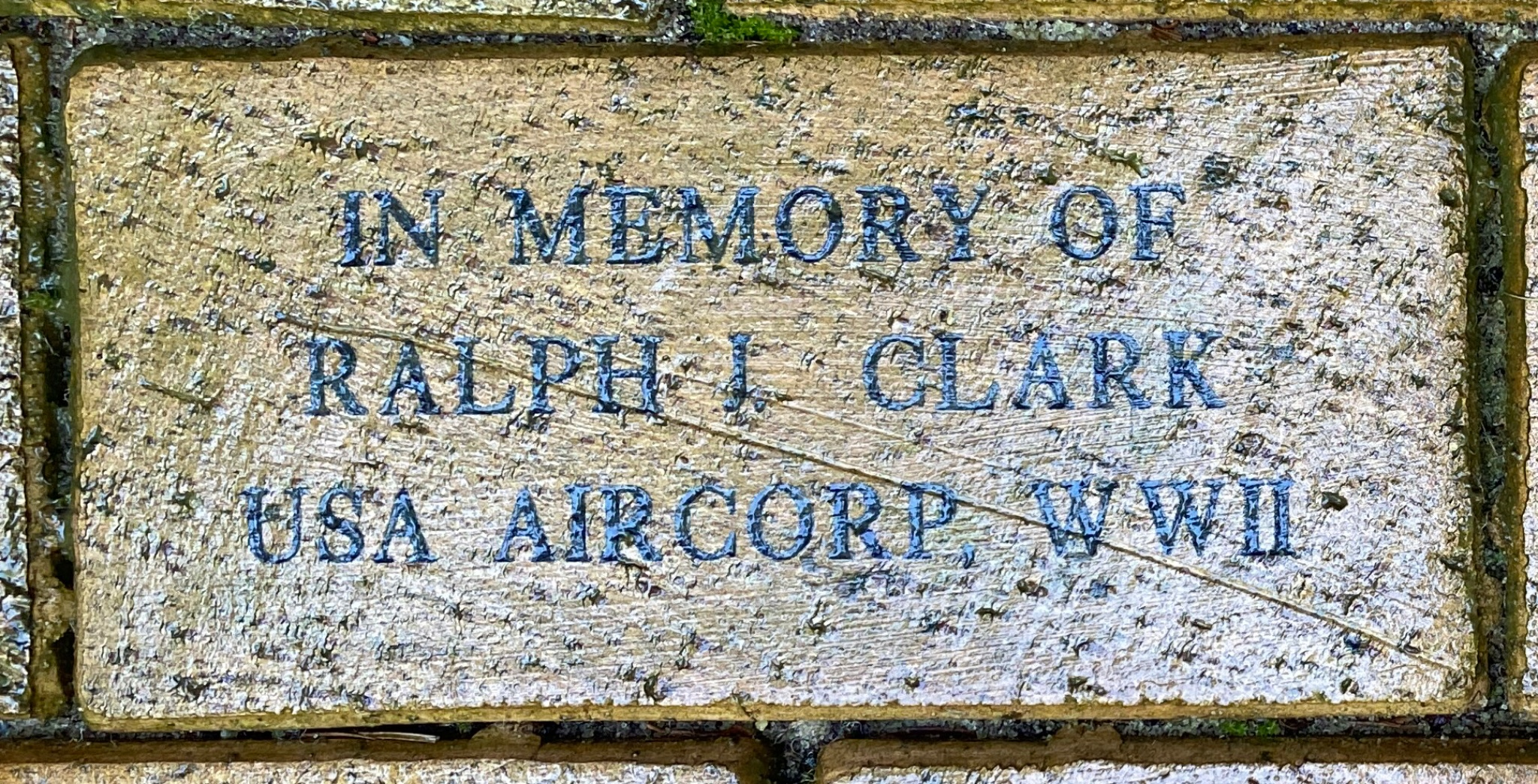 IN MEMORY OF  RALPH J. CLARK USA AIR CORP, WWII